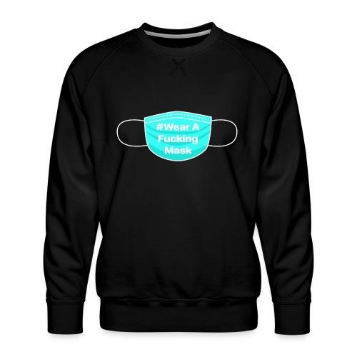 #WearAFuckingMask White Earloops - Men's Premium Sweatshirt
