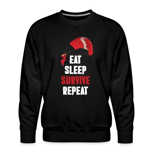 Eat - sleep - SURVIVE - repeat! - Bluza męska Premium
