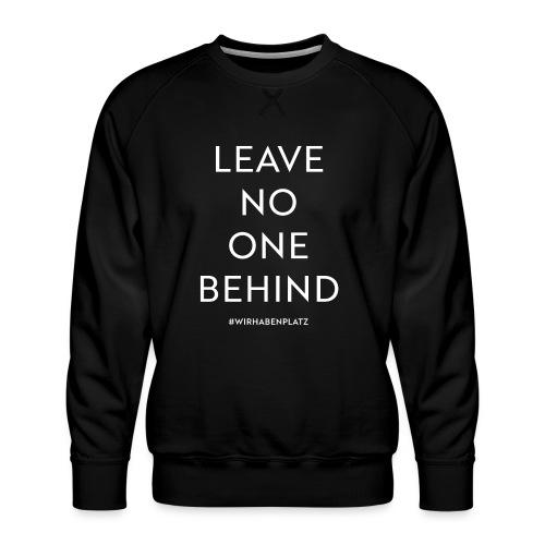 LEAVE NO ONE BEHIND - Männer Premium Pullover