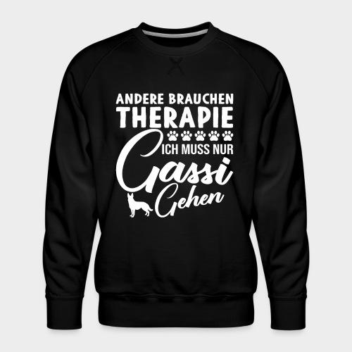 Andere brauchen Therapie Ich muss nur Gassi gehen - Männer Premium Pullover