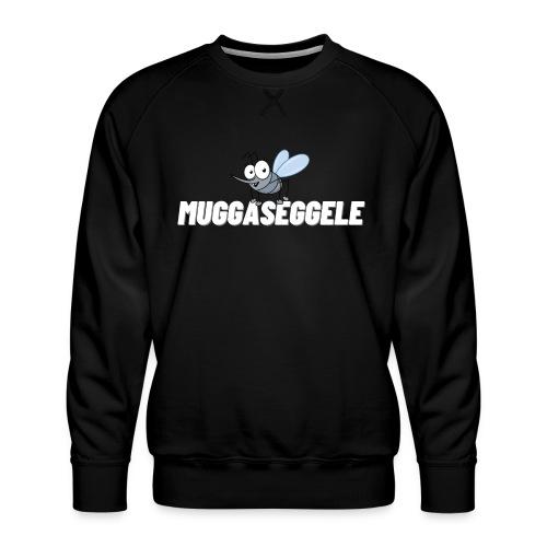 Muggaseggele Schwaben Schwoba Schwäbische Sprüche - Männer Premium Pullover