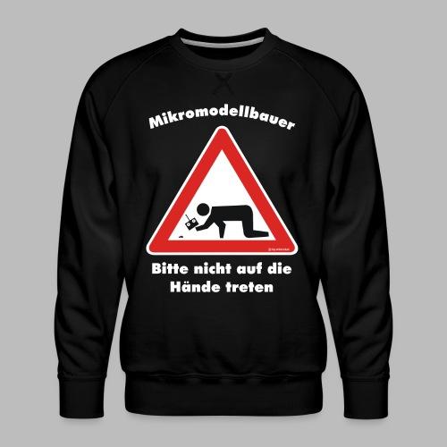 Mikromodell Warnschild Hände - weisse Schrift - Männer Premium Pullover