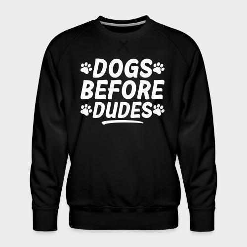 DOGS BEFORE DUDES Hundeliebhaber Hund - Männer Premium Pullover