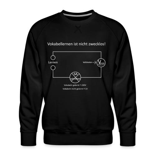 Vokabellernen ist nicht zwecklos - Men's Premium Sweatshirt