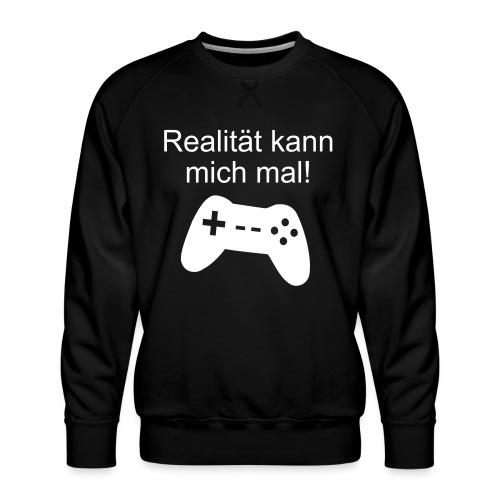 Zocker Gamer Realität Gaming Spruch - Männer Premium Pullover