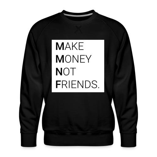 Creando Dinero sin amigos - Sudadera premium para hombre