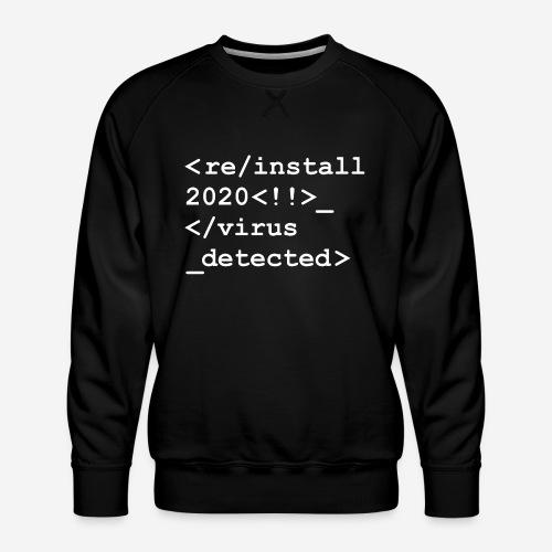 2020 neu installieren deinstallieren - Männer Premium Pullover