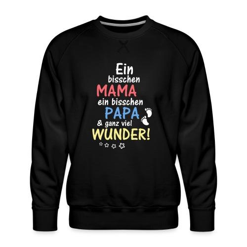 Ein bisschen Mama Papa & ganz viel Wunder - Männer Premium Pullover
