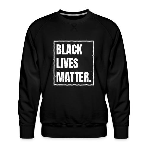 Black Lives Matter T-Shirt BLM #blacklivesmatter - Männer Premium Pullover