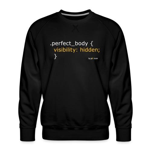 Perfect Body... - Männer Premium Pullover