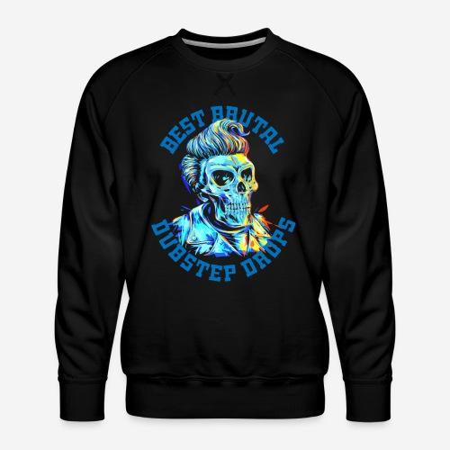 brutale Dubstep-Tropfen - Männer Premium Pullover