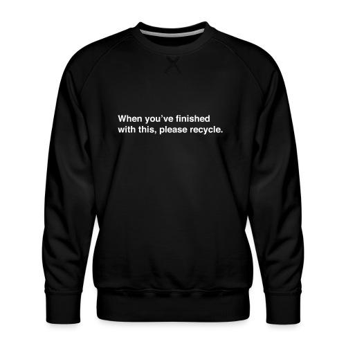 Please Recycle - Men's Premium Sweatshirt