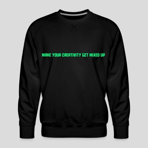 Get Mixed Up - Men's Premium Sweatshirt