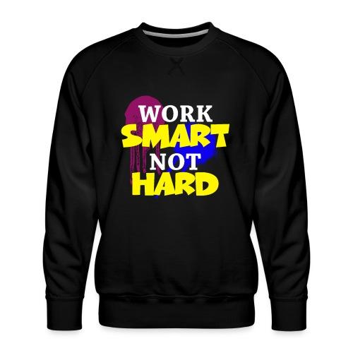 travailler intelligemment pas difficile - Sweat ras-du-cou Premium Homme