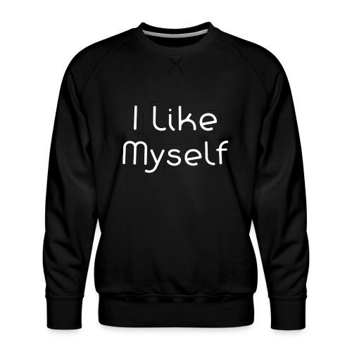 I Like Myself - Felpa premium da uomo