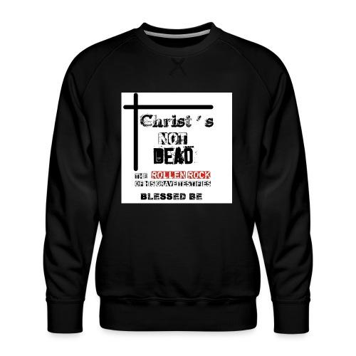 Christ's Not Dead - Sweat ras-du-cou Premium Homme