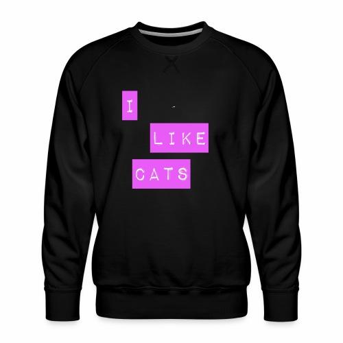 I like cats - Men's Premium Sweatshirt