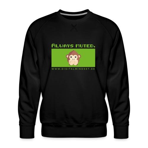 Always Muted. - Männer Premium Pullover