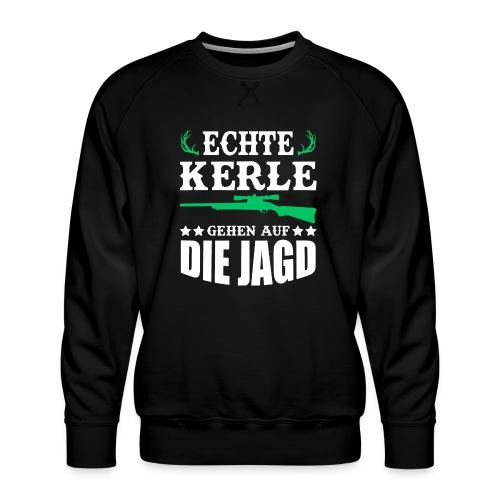 ECHTE KERLE GEHEN AUF DIE JAGD - Männer Premium Pullover