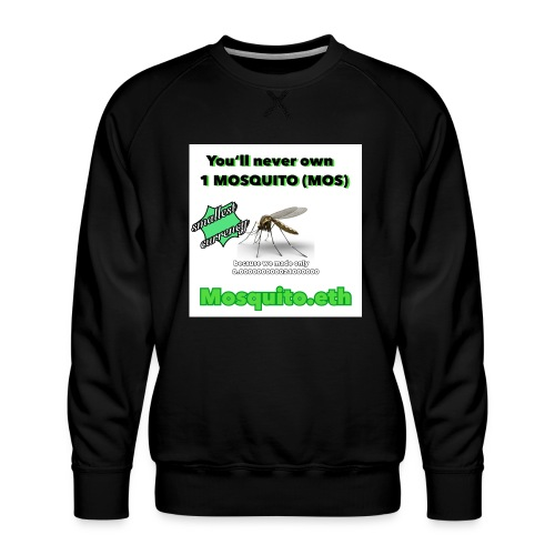 Mosquito.eth. You'll never own - Männer Premium Pullover
