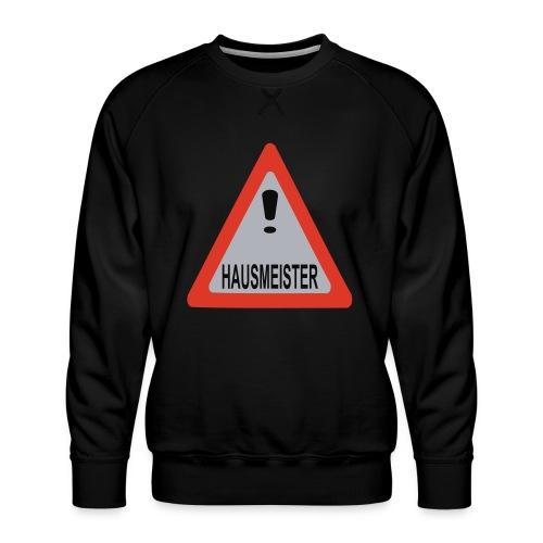 achtung vorsicht hausmeister - Männer Premium Pullover
