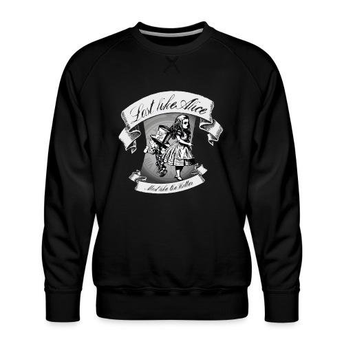 Lost like Alice, Mad like the Hatter - Men's Premium Sweatshirt