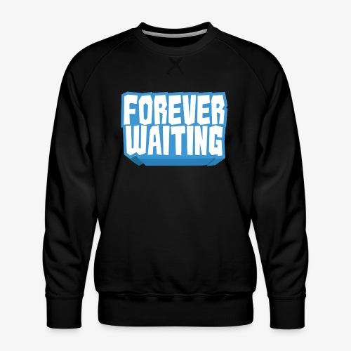 Forever Waiting - Men's Premium Sweatshirt