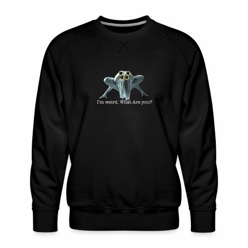 Im weird - Men's Premium Sweatshirt