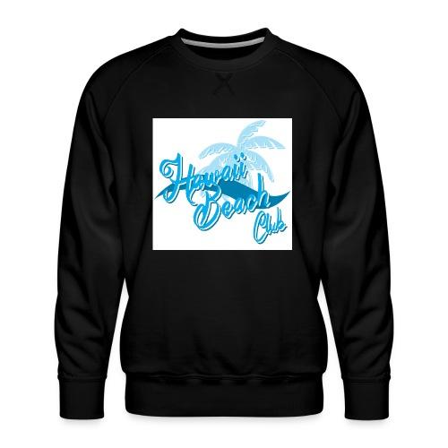 Hawaii Beach Club - Men's Premium Sweatshirt