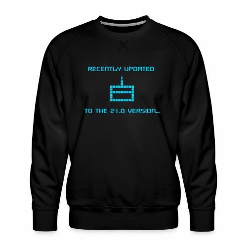Recently updated to version 21.0 - Men's Premium Sweatshirt
