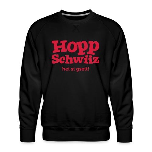 Hopp-Schwiiz hei si gseit - Männer Premium Pullover