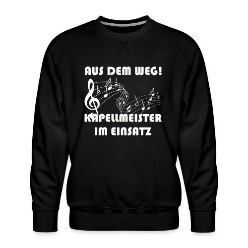 Lustiger Kapellmeister Spruch Shirt Geschenk - Männer Premium Pullover