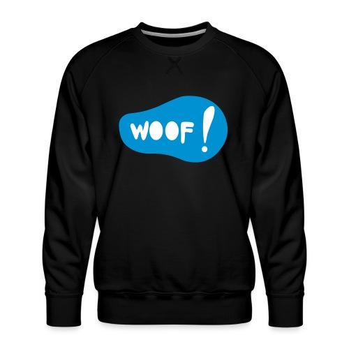 Woof! T-Shirt - Männer Premium Pullover