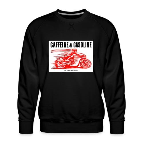 Caffeine & Gasoline black text - Men's Premium Sweatshirt