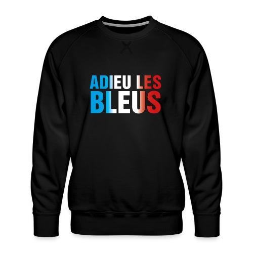 Adieu les bleus - Männer Premium Pullover