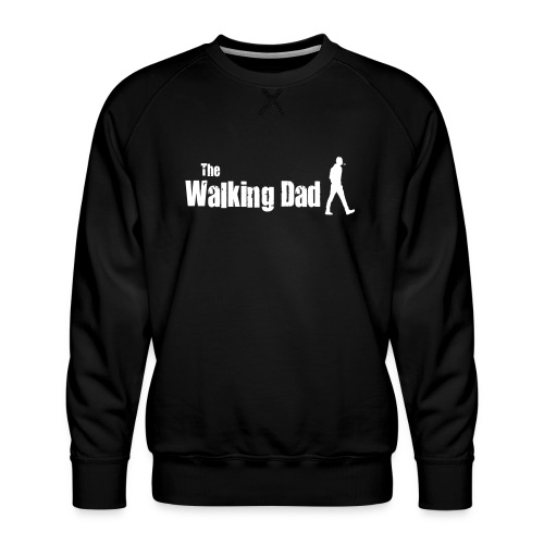 the walking dad white text on black - Men's Premium Sweatshirt