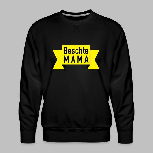 Beschte Mama - Auf Spruchband - Männer Premium Pullover