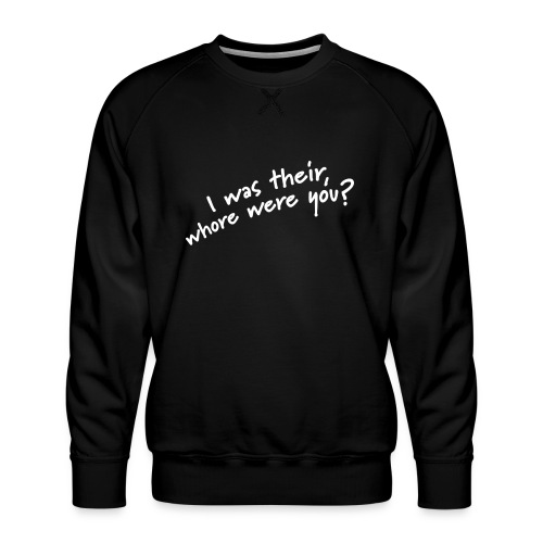 Dyslexic I was there - Mannen premium sweater