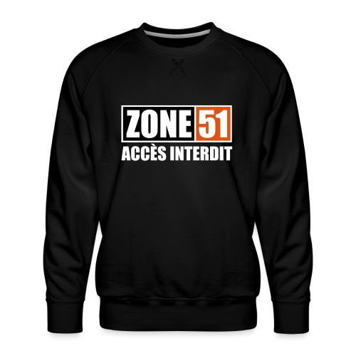 ZONE 51 - ACCES INTERDIT - Sweat ras-du-cou Premium Homme