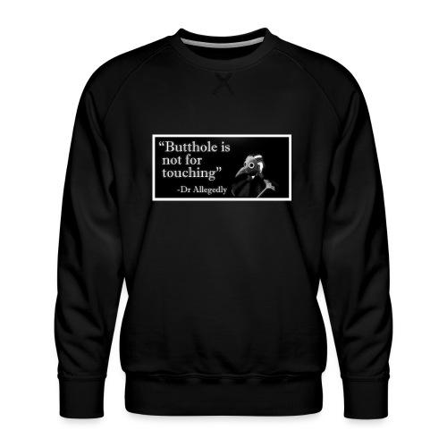 Dr Allegedly's Sage Medical Advice - Men's Premium Sweatshirt