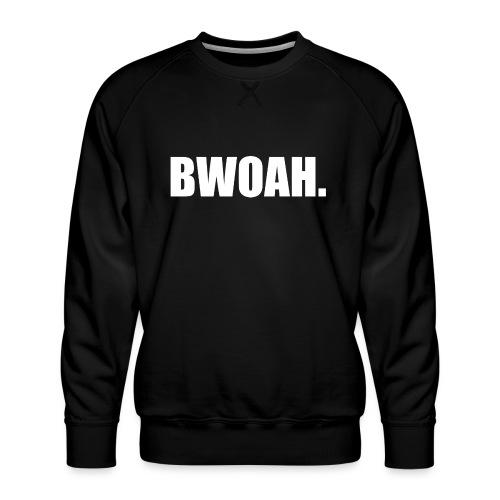 Bwoah - Miesten premium-collegepaita