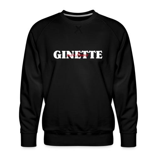 Ginette mon Amour - Sweat ras-du-cou Premium Homme