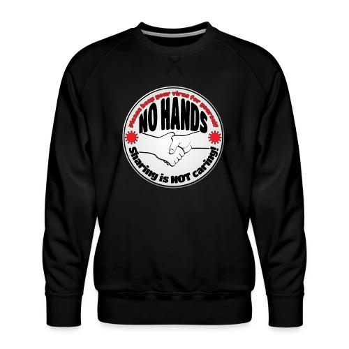 Virus - Sharing is NOT caring! - Men's Premium Sweatshirt