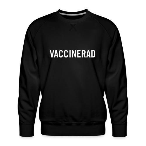 Vaccinerad - Premiumtröja herr