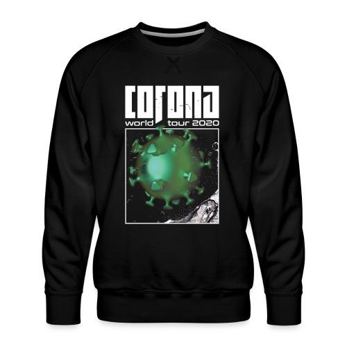 Corona World Tour 2020 | Coronavirus - Men's Premium Sweatshirt