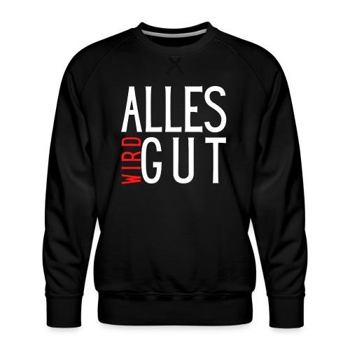 ALLES WIRD GUT - Männer Premium Pullover