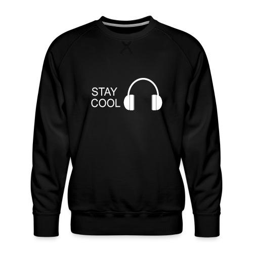 STAY COOL - Men's Premium Sweatshirt
