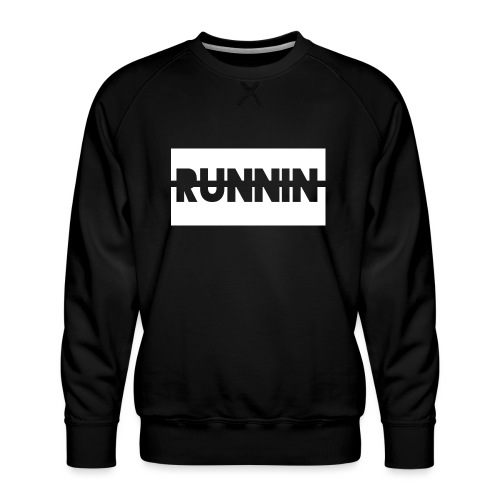 Runnin '| Exclusive - Men's Premium Sweatshirt