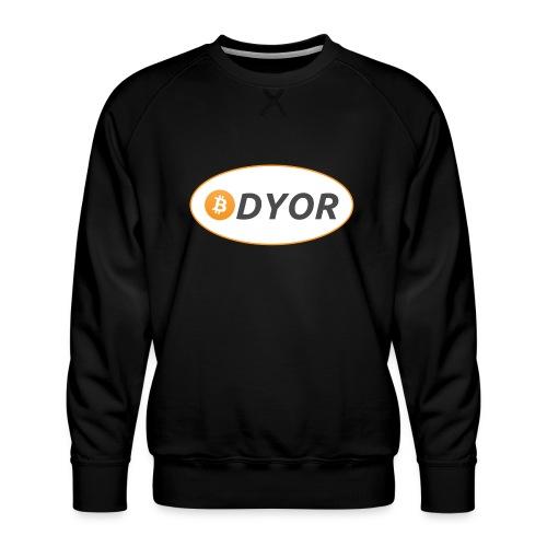 DYOR - option 2 - Men's Premium Sweatshirt