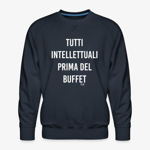 tutti intellettuali prima del buffet - Felpa premium da uomo